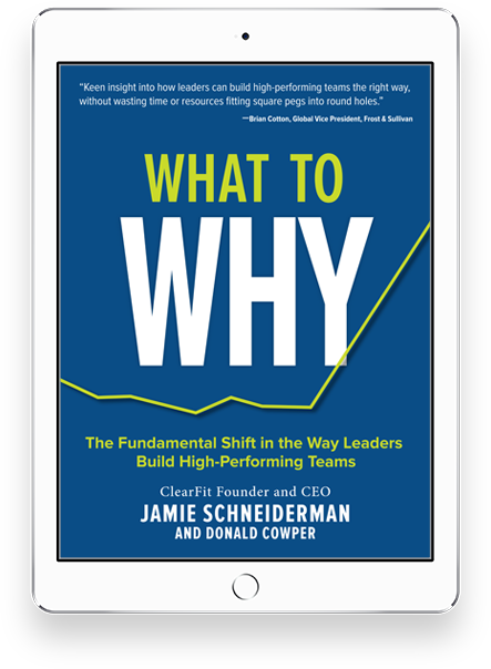 What to Why - The Fundamental Shift in the Way Leaders Build High-Performing Teams