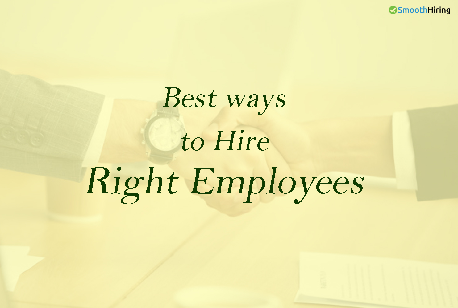 Tips to Hire Employees - SmoothHiring